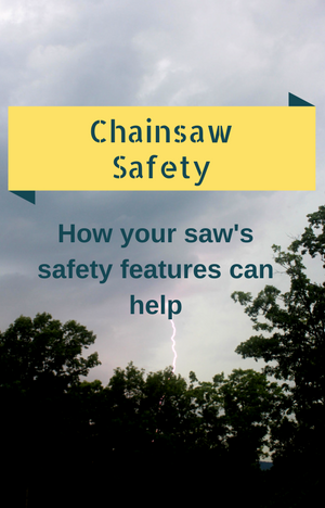 Chainsaw safety – how your saw's features can help