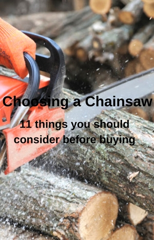 Choosing a chainsaw – 11 things you should consider before buying