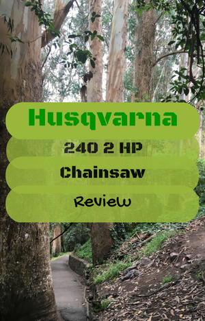 Husqvarna 240 2 HP Chainsaw Review