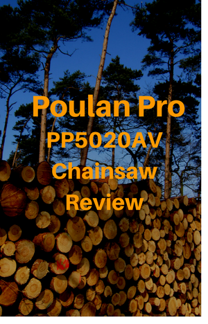 Poulan Pro PP5020AV 20-Inch 50cc Gas Powered Chainsaw Review