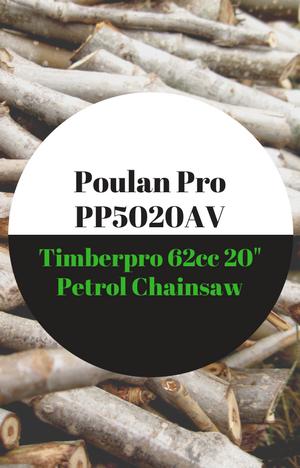 Poulan Pro PP5020AV vs-Timberpro 62cc 20 inch petrol chainsaw