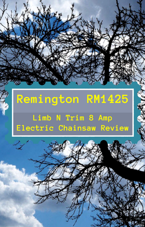 Remington RM1425 Limb N Trim 8 Amp Electric Chainsaw Review