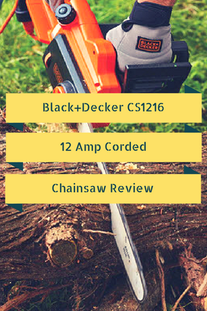 Black and Decker CS1216 12-Amp Corded Chainsaw Review