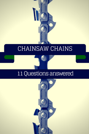 Chainsaw chains – 11 things you should know