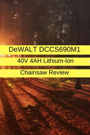 DeWALT DCCS690M1 40V 4AH Chainsaw Review