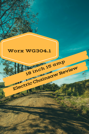 Worx WG304.1 18-inch 15 Amp Electric Chainsaw Review