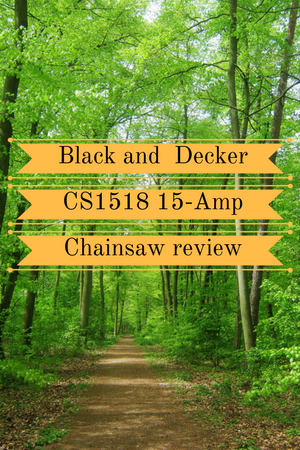 Black and Decker CS1518 15-Amp Chainsaw Review