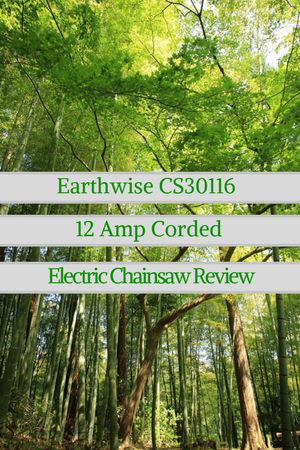 Earthwise CS30116 12 Amp Corded Electric Chainsaw Review