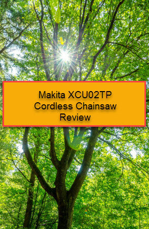 Makita XCU02PT 18 volt x 2 Cordless Chainsaw Review