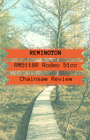 Remington RM5118R Rodeo 51cc Chainsaw Review - SawedFish
