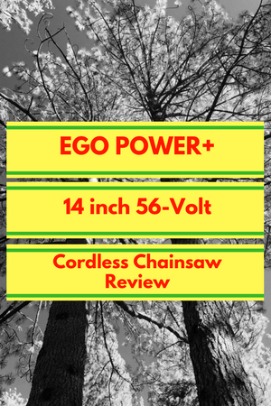 Ego Power+ 14 inch 56-volt Cordless Chainsaw Review