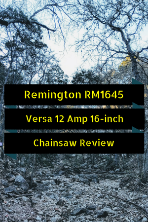 Remington RM1645 Versa 12 Amp 16-Inch Electric Chainsaw Review