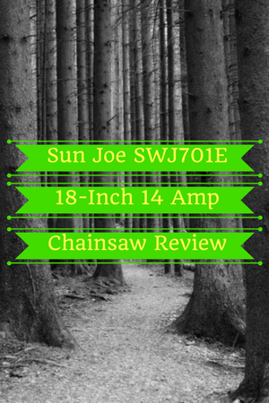 Sun Joe SWJ701E 18-Inch 14 Amp Electric Chain Saw Review