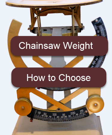 Chainsaw Weight – How to choose