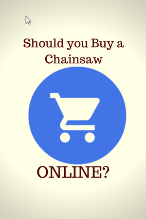Should you buy a chainsaw online?